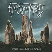ENCHANTMENT - DANCE THE MARBLE NAKED (USED CD)