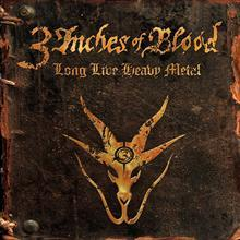 3 INCHES OF BLOOD - LONG LIVE HEAVY METAL LP (VINYL)