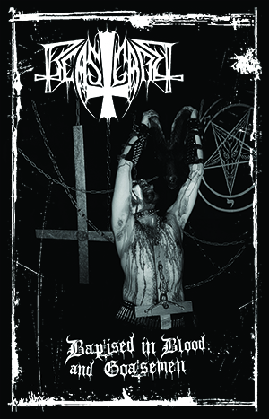 BEASTCRAFT - BAPTISED IN BLOOD AND GOATSEMEN (CASSETTE)