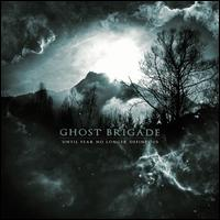 GHOST BRIGADE - UNTIL FEAR NO LONGER DEFINES US (USED CD)
