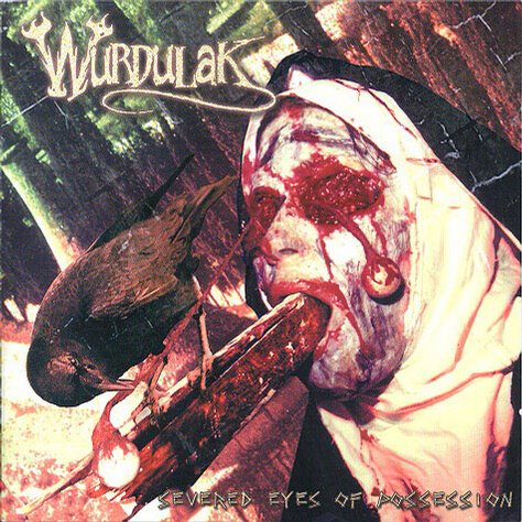 WURDULAK - SEVERED EYES OF POSSESSION CD