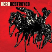 HERO DESTROYED - HERO DESTROYED (DIGI CD)